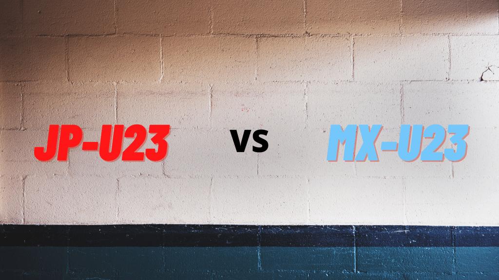 JP-U23 vs MX-U23