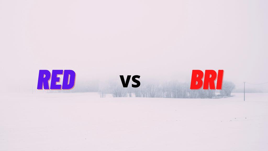 RED vs BRI