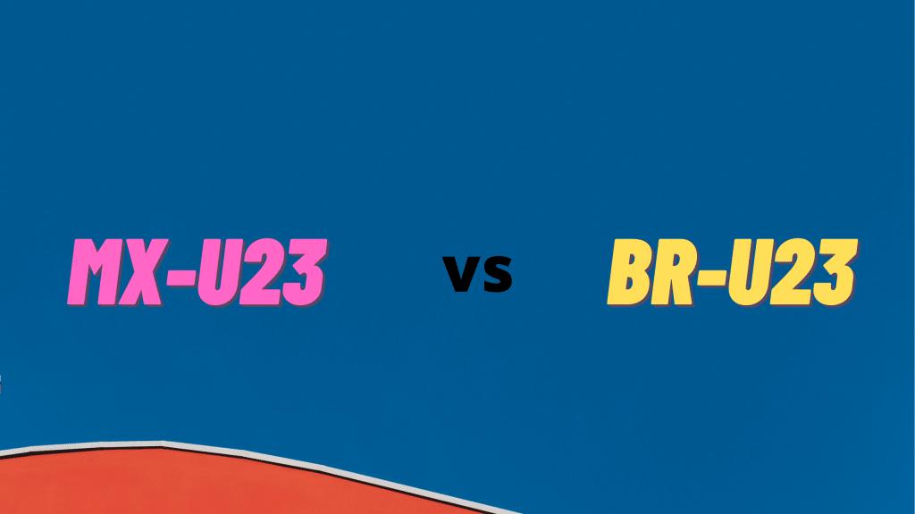 MX-U23 vs BR-U23